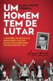MANUEL JERÓNIMO - UM HOMEM TEM DE LUTAR. LIVRO DE CLARA PINTO CORREIA